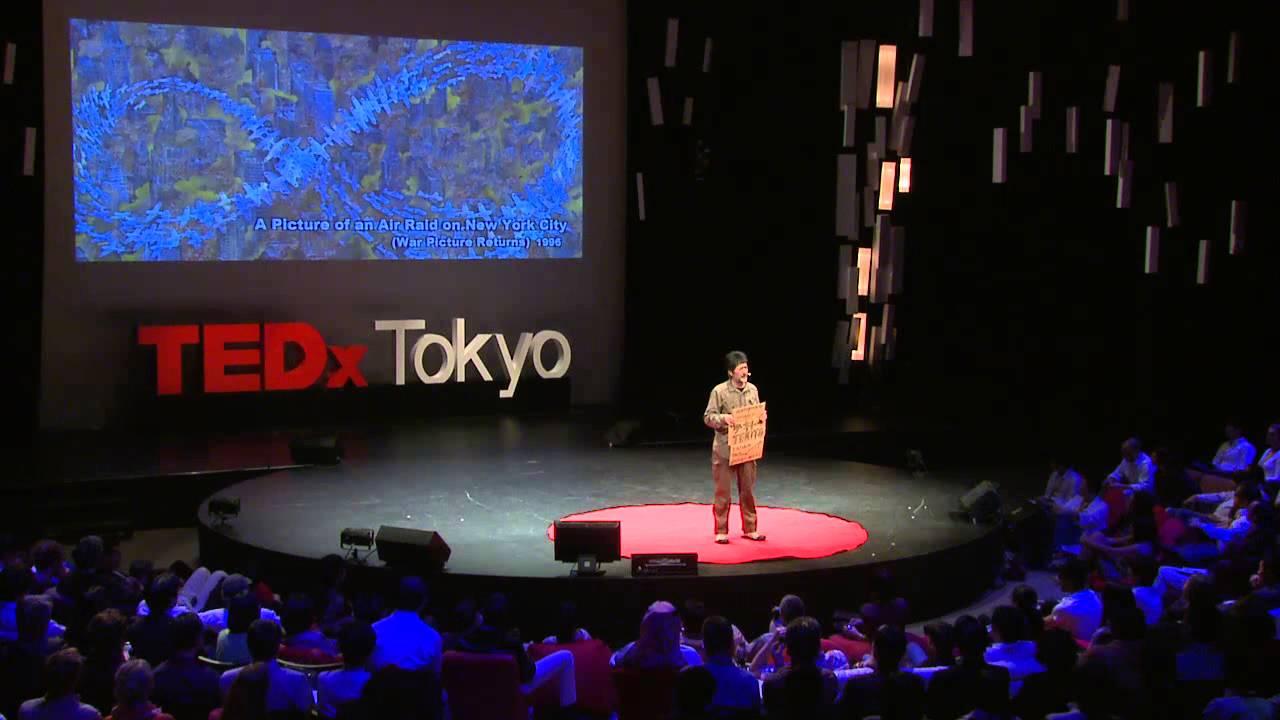 テキトー 会田 誠 At Tedxtokyo 日本語) Youtube