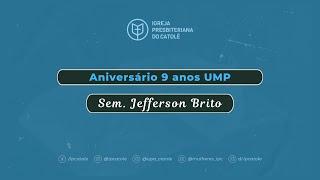 Aniversário 9 anos UMP Catolé - Sem. Jefferson Brito