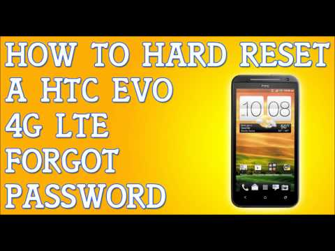 How To Hard Reset HTC EVO 4G LTE Forgot Password