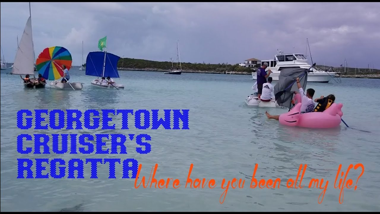 Georgetown Cruiser's Regatta Where Have You Been All My Life