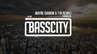 Carmada - Maybe (Dabow & T1R Remix)