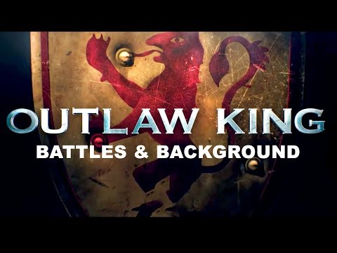 Outlaw King: Battles and Background