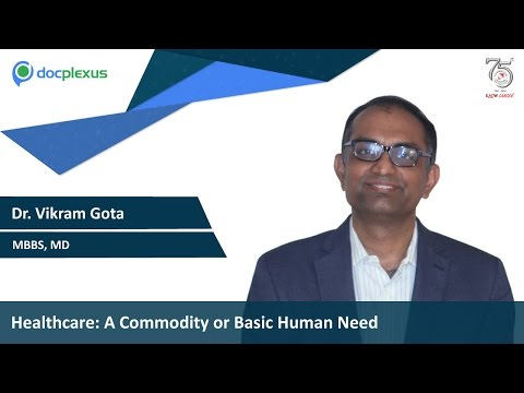 Healthcare: A Commodity or Basic Human Need?