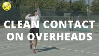 Tennis Tip: Clean Contact On Overheads