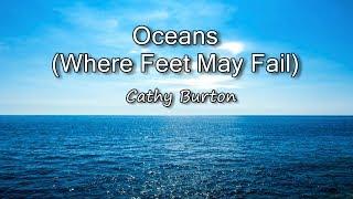 Download Lagu Oceans (Where Feet May Fail) - Cathy Burton [with lyrics] mp3