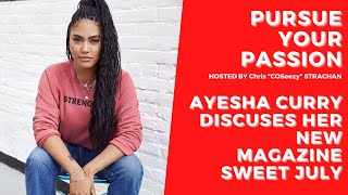 """Ayesha talks about how her new magazine """"sweet july"""" is a moment of gratitude for her. she wants all subscribers to find what their version @sweetj..."""