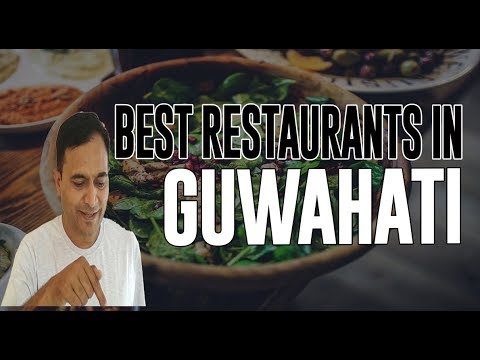 Best Restaurants And Places To Eat In Guwahati , India