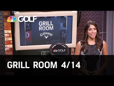 Grill Room 4/14 Preview | Golf Channel
