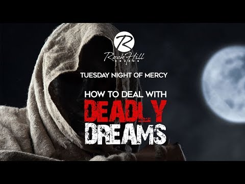HOW TO DEAL WITH DEADLY DREAMS by Dr. Sonnie Badu (RockHill Church)