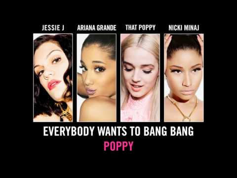 Everybody Wants to Bang Bang Poppy (Mashup) - Jessie J, Ariana Grande, That Poppy, Nicki Minaj thumbnail