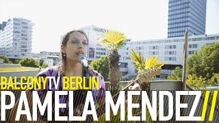 �������� ���� PAMELA MÉNDEZ - WORLD OF NOTHING (BalconyTV) ������