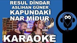 Resul Dindar-Aslıhan Güner- Kapundaki Nar Midur( Kapındaki Narmidur )/ KARAOKE / Sözleri(Cover )