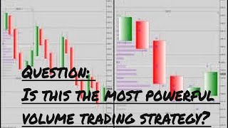 Question: Is This The Most Powerful Volume Trading Strategy?