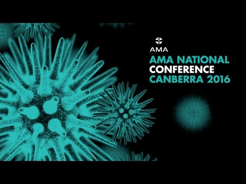 AMA National Conference, 27 May 2016 morning:  National Convention Centre, Canberra