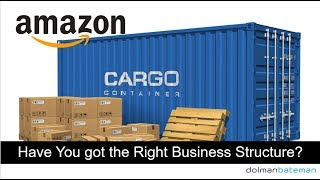 Have you got the Right Business Structure for your Amazon business