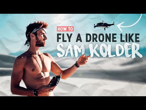 How to Fly a DRONE like SAM KOLDER! | Tutorial