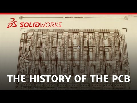 The History of the PCB - SOLIDWORKS - YouTube