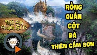 Rồng quấn cột đá Núi Cấm giờ ra sao và chuyện linh căn nhập xác | THẤT SƠN HUYỀN BÍ 13 | Dragon Cave