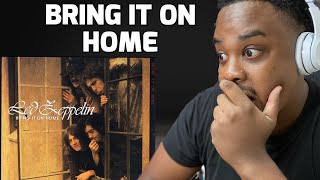 LED ZEPPELIN - BRING IT ON HOME | REACTION