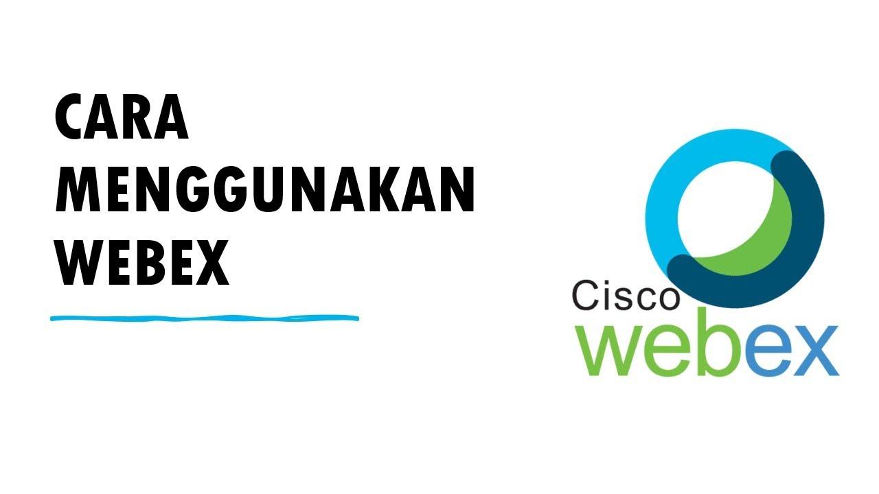 cara menggunakan webex meeting dan event