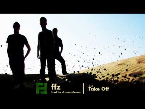 FFZ - Tired for Drama (demo) - Take Off