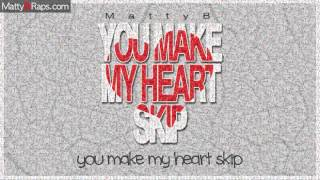 MattyB - You Make My Heart Skip (Lyric Video Original)