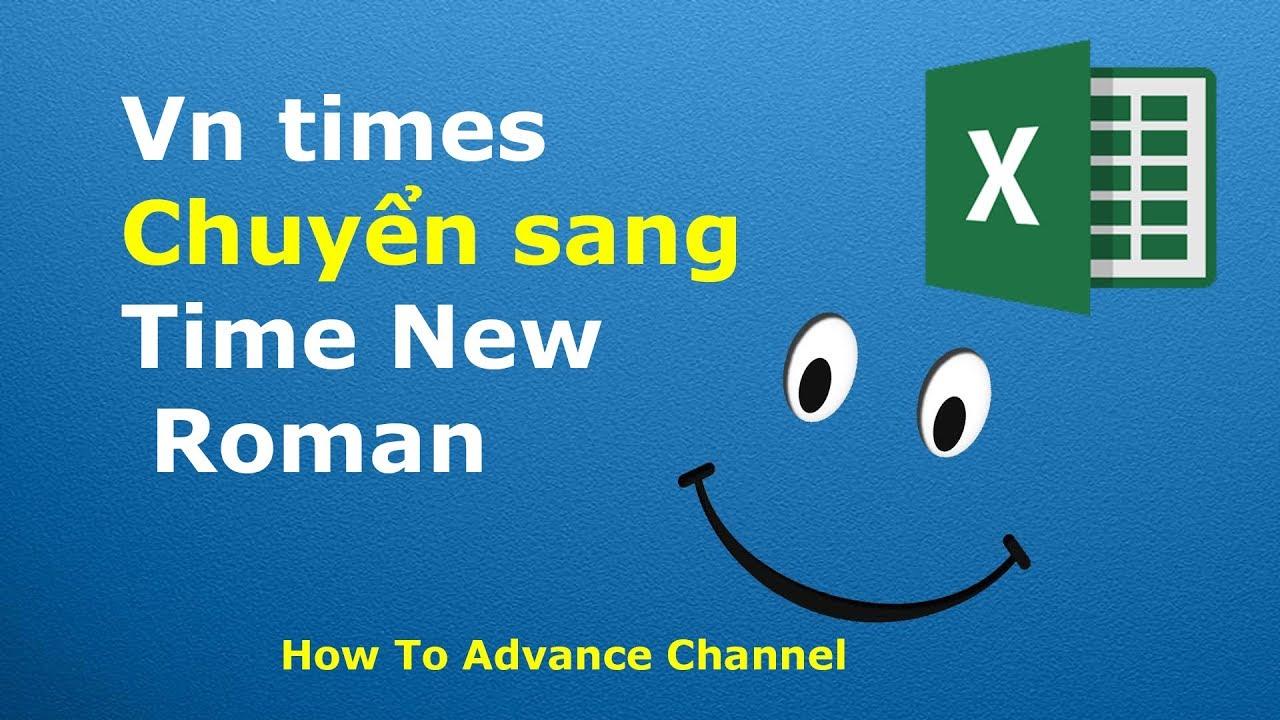 Làm Thế Nào Chuyển Font Vn times sang Time New Roman Và Ngược Lại, Bỏ Dấu Tiếng Việt