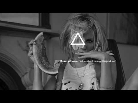 Rousing House - Fashionable Evening (Original mix)