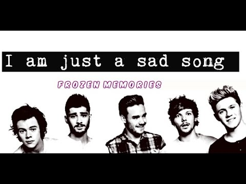 One Direction - I am just a sad song