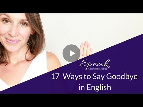 17 New Ways to Say Goodbye in English (and End Conversations Easily)