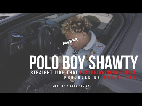 Polo Boy Shawty - Straight Like That    Shot By @aSoloVision
