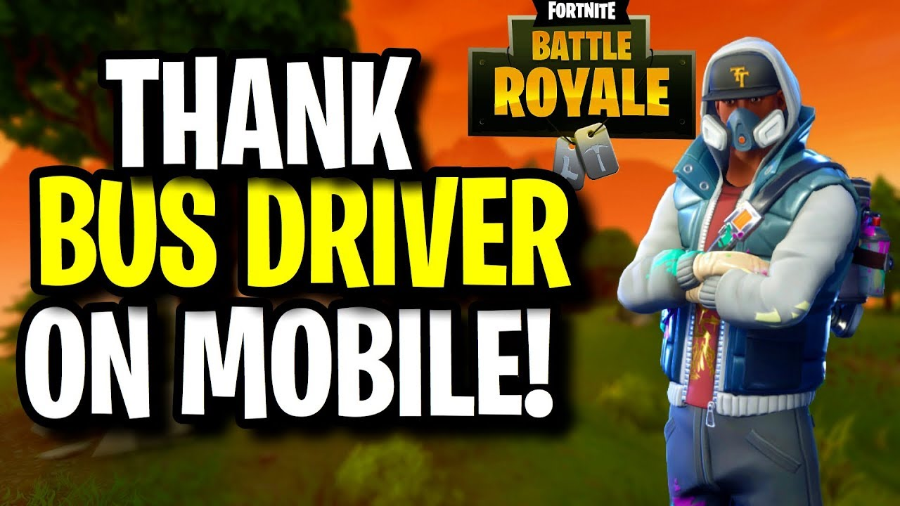 how to thank the bus driver on fortnite mobile finally fortnite mobile gameplay - fortnite how to thank the bus driver iphone