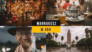 MARRAKESZ w 48h (Maroko)