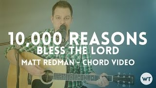 10,000 Reasons (Bless The Lord) - Matt Redman - chord video
