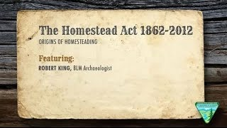 The Homestead Act 1862 to 2012