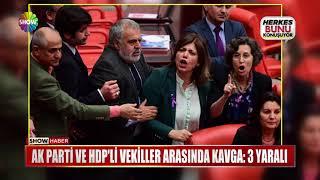 Ak Parti ve HDP'li vekiller arasında kavga: 3 yaralı