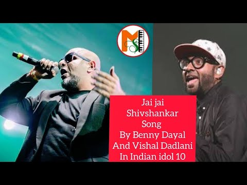 Jai Jai Shivshankar Song By Benny Dayal & Vishal Dadlani Indian Idol 11 2019