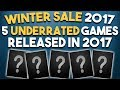 STEAM WINTER SALE 2017 - 5 UNDERRATED 2017 Games You Should Play!