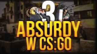 3 ABSURDY W CS:GO #12 | ASYNCHRONICZNY