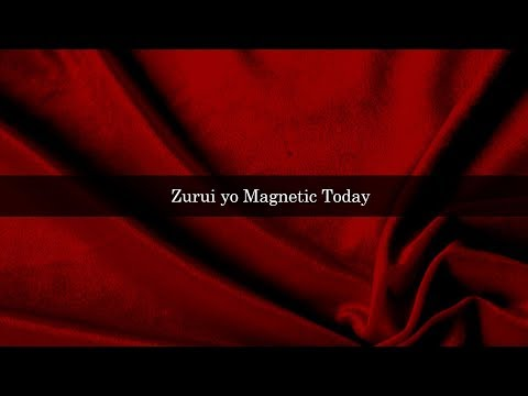 Zurui yo Magnetic Today [KARAOKE]