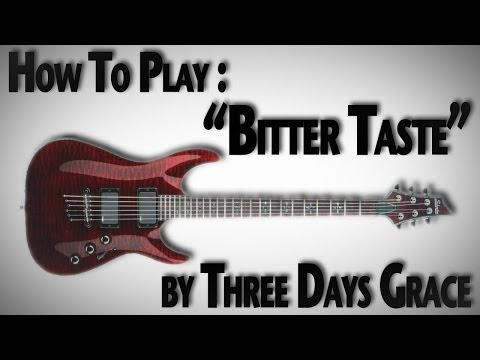 How To Play Bitter Taste  Three Days Grace