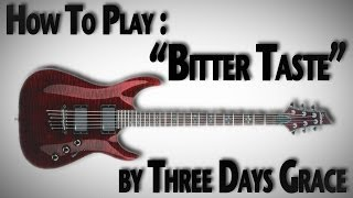 "How To Play ""Bitter Taste"" by Three Days Grace"