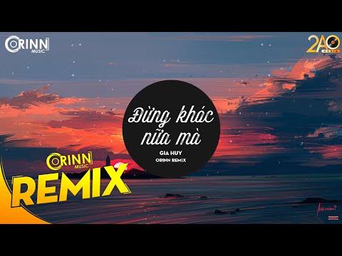 Đừng Khóc Nữa Mà (Orinn Remix) - Gia Huy | Nhạc Trẻ Remix Căng Cực Gây Nghiện Hay Nhất 2020
