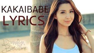 Repeat youtube video Kakaibabe - Donnalyn Bartolome Lyrics