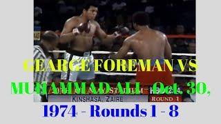 George Foreman vs Muhammad Ali - Oct. 30, 1974 - Rounds 1 - 8
