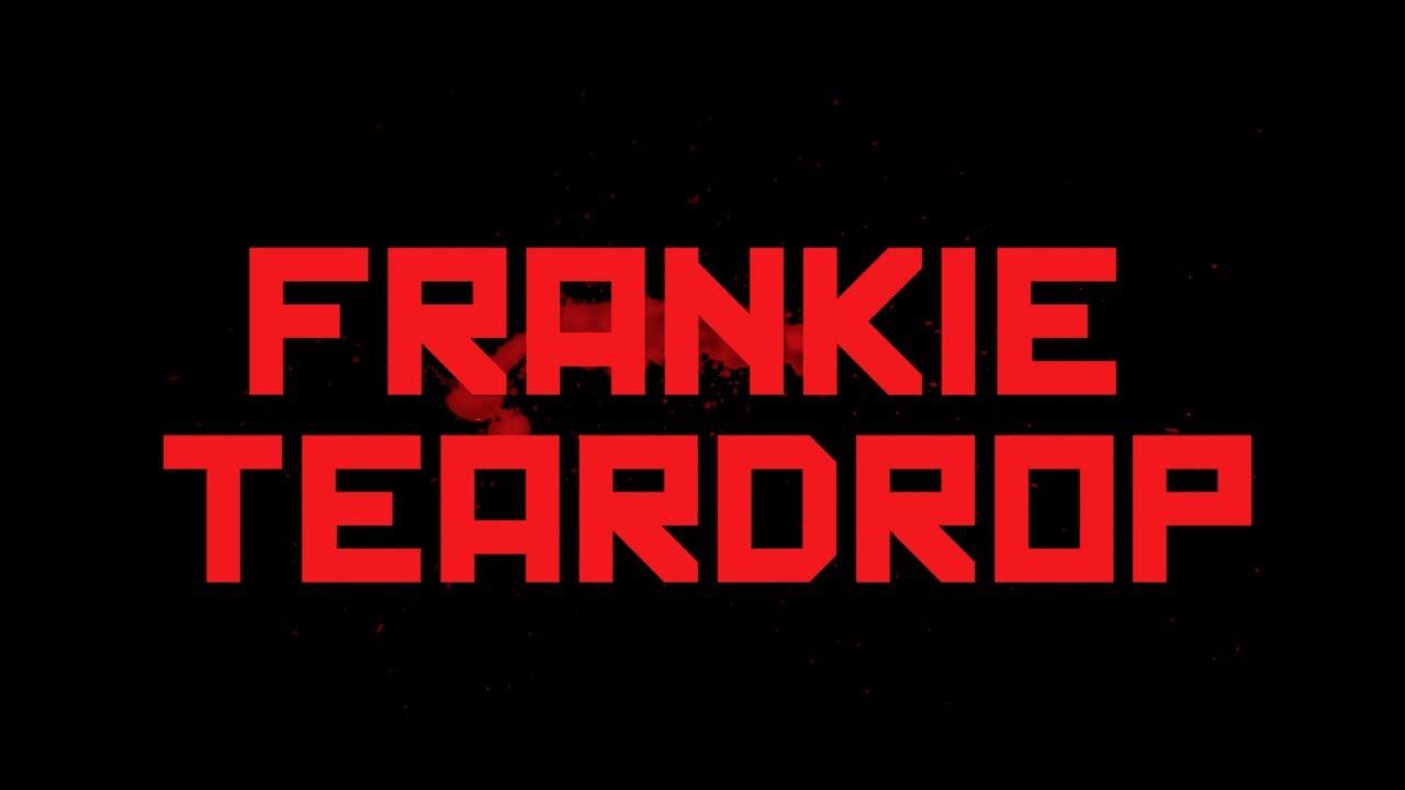 FRANKIE TEARDROP (Teaser Trailer)