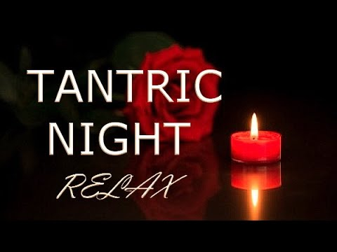 TANTRIC LOVE SEXUALITY  , Sexy Lounge Music, Music For Intimacy, Love Making Music :