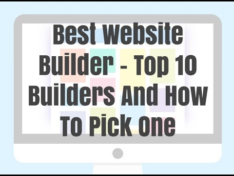 Best Website Builder - Top 10 Builders And How To Pick One