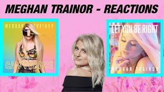 Meghan Trainor - Let You Be Right + Can't Dance REACTION! Video