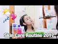 SKIN CARE ROUTINE 2017 | Philippines